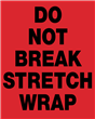 "Do Not Break Stretch Wrap<br />Labels, 3"" x 4.125"", Paper, 500/roll"